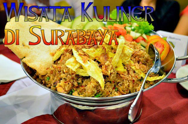Makan Mana: 10 Tempat Wisata Kuliner di Surabaya | Makanan ...