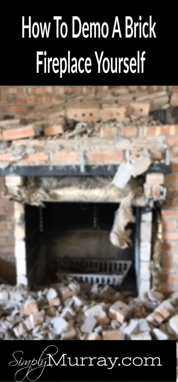 How To Remove A Brick Fireplace Yourself Brick Fireplace