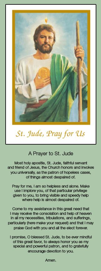 Saint Jude - patron of hopeless cases, of things almost despaired of.