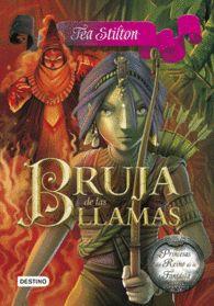BRUJA DE LAS LLAMAS TEA STILTON