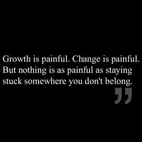 Stuck somewhere you don't belong... quote life wisdom change inspiration growth stuck