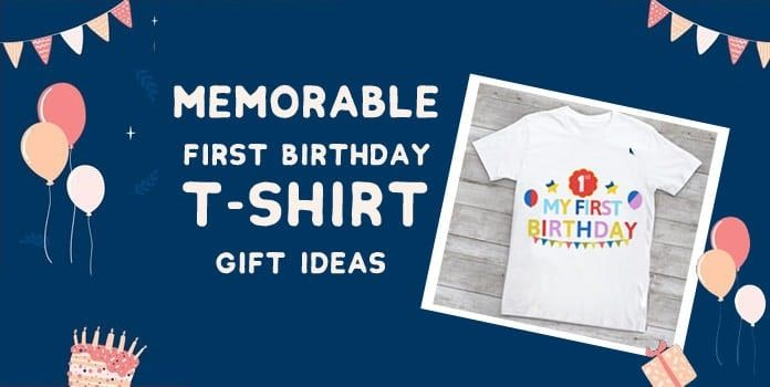 Memorable First Birthday T Shirt Gift Ideas For Baby 1st Birthday In 2020 Baby First Birthday First Birthday Shirts First Birthday Gifts