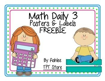 This freebie provides a full page poster, half page poster and small label for each of the Math Daily 3...Math by MyselfMath with SomeoneMath WritingI'm willing to add other items by request :)