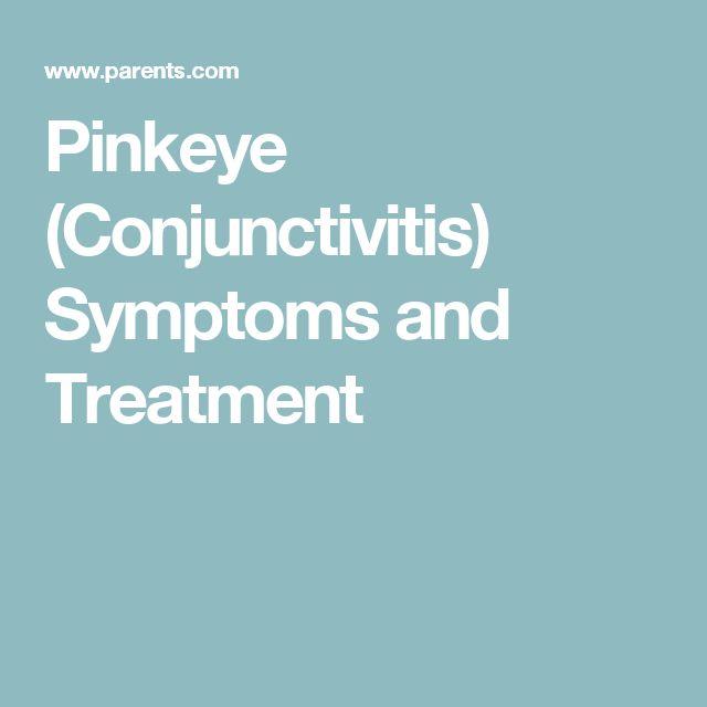 Pinkeye (Conjunctivitis) Symptoms and Treatment