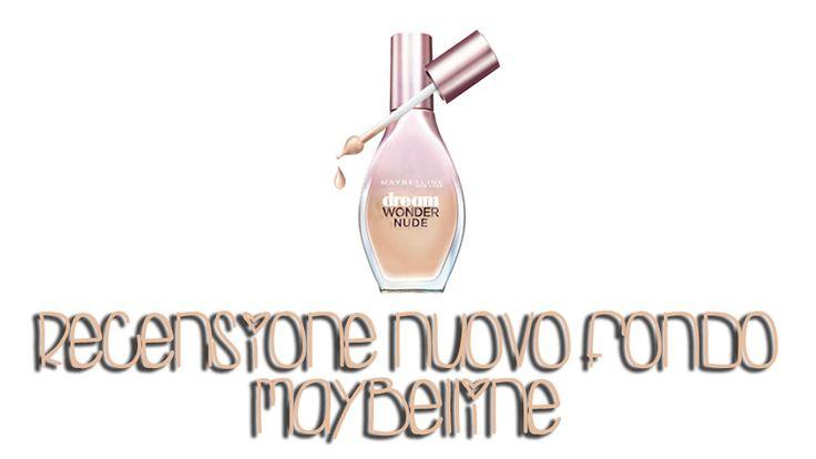 Video recensione e applicazione del nuovo fondotinta di Maybelline Dream Wonder Nude uscito in Italia a Dicembre.