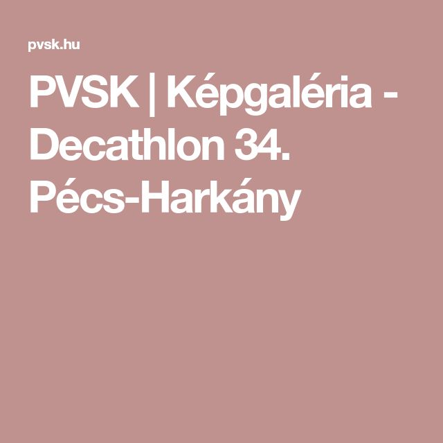 PVSK | Képgaléria - Decathlon 34. Pécs-Harkány