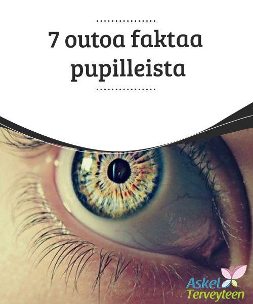 7 outoa faktaa pupilleista  Silmät ovat ikkuna ihmisen sieluun ja ne avaavat katsojan eteen #kokonaisen #universumin tunteita ja #ajatuksia.  #Mielenkiintoistatietoa