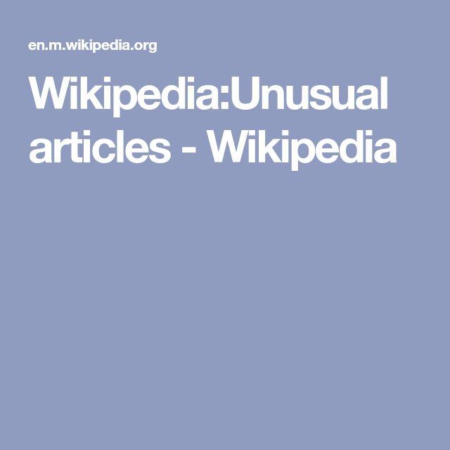 Wikipedia:Unusual articles - Wikipedia