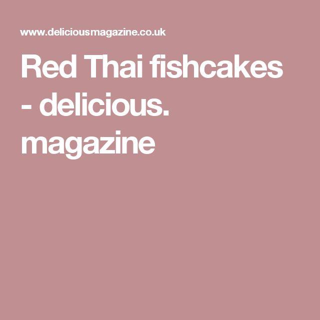 Red Thai fishcakes - delicious. magazine