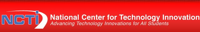 The National Center for Technology Innovation (NCTI) advances learning opportunities for individuals with disabilities by fostering technology innovation. Specifically, we help researchers, product developers, manufacturers and publishers to create and commercialize products of value to students with special needs.