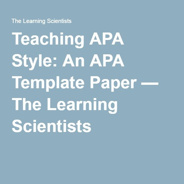 Teaching APA Style: An APA Template Paper — The Learning Scientists