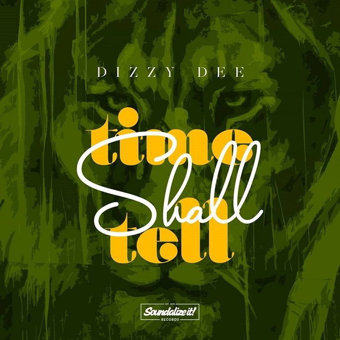 Dizzy Dee – Time Shall Tell (Soundalize it! Records)