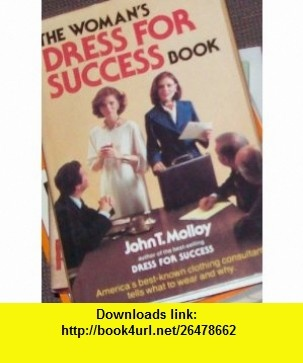 Womens Dress for Success (9780832908101) John T. Molloy , ISBN-10: 083290810X  , ISBN-13: 978-0832908101 ,  , tutorials , pdf , ebook , torrent , downloads , rapidshare , filesonic , hotfile , megaupload , fileserve