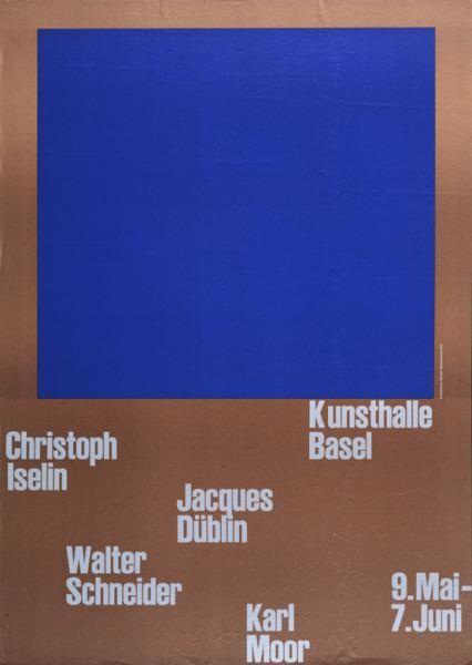 Christoph Iselin - Jacques Düblin - Walter Schneider - Karl Moor - Kunsthalle Basel-Plakat