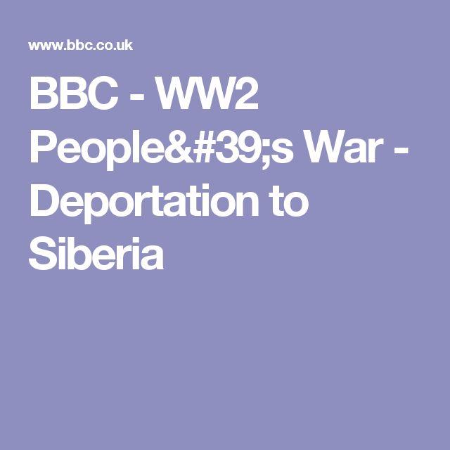BBC - WW2 People's War - Deportation to Siberia