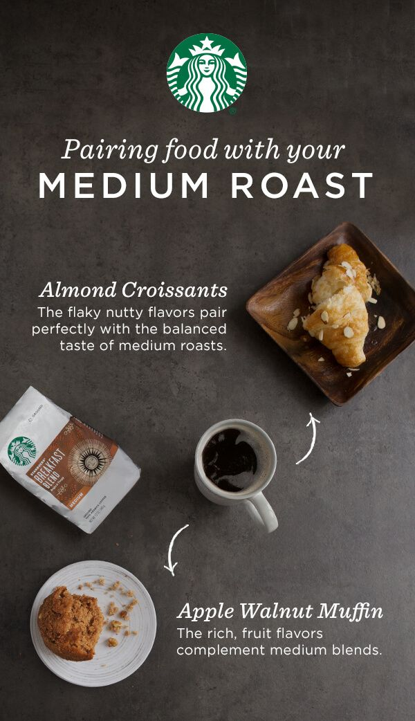 A medium roast boasts smooth tastes and balanced nature. Perfect for nutty, flaky treats like almond croissants and apple walnut muffins.