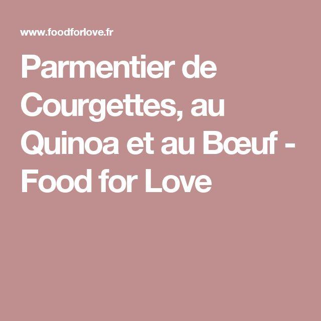 Parmentier de Courgettes, au Quinoa et au Bœuf - Food for Love