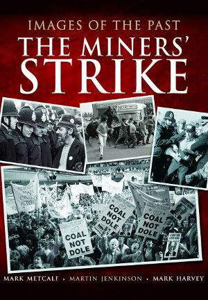 Images of the Past - The Miners' Strike, review in the Yorkshire Times