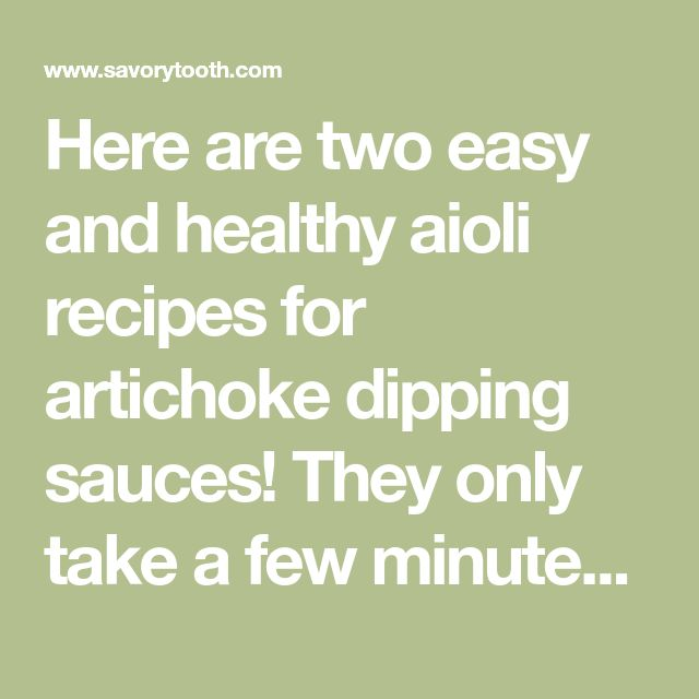 Here are two easy and healthy aioli recipes for artichoke dipping sauces! They only take a few minutes to make and are delicious with artichokes.