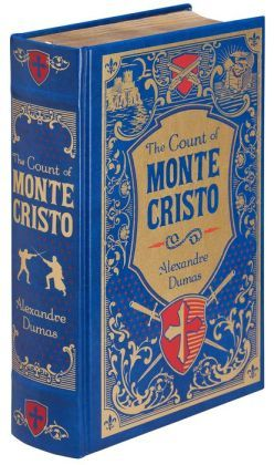 The Count of Monte Cristo (Barnes & Noble Collectible Editions)  An adventure novel by French author Alexandre Dumas completed in 1844. It is one of the author's most popular works, along with The Three Musketeers.
