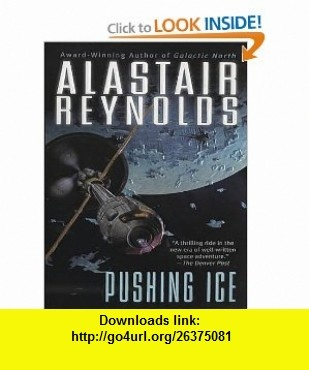Pushing Ice (Revelation Space) (9781400159604) Alastair Reynolds, John Lee , ISBN-10: 1400159601  , ISBN-13: 978-1400159604 ,  , tutorials , pdf , ebook , torrent , downloads , rapidshare , filesonic , hotfile , megaupload , fileserve