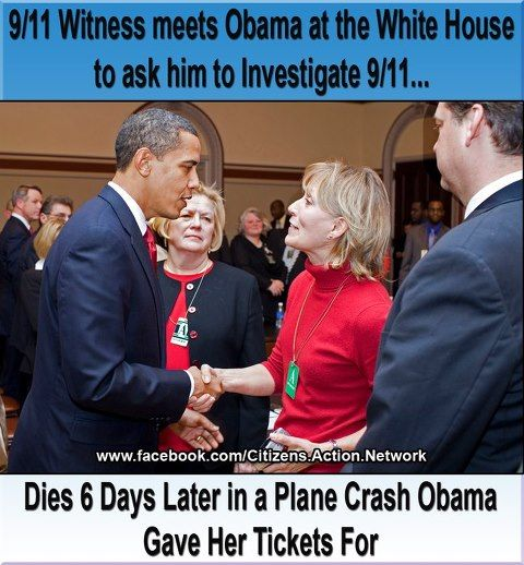 9/11 EYEWITNESS, REFUSES HUSH MONEY, Dies in a plane crash 6 DAYS AFTER ASKING OBAMA FOR A NEW 9/11 INVESTIGATION AND SHAKING HIS HAND - He Gave Her the Tickets ~  Like? http://www.facebook.com/Citizens.Action.Network