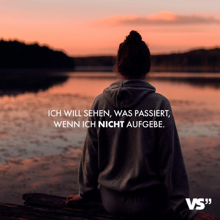 Visual Statements®️ Ich will sehen, was passiert, wenn ich nicht aufgebe. Spr… – Kate Crow
