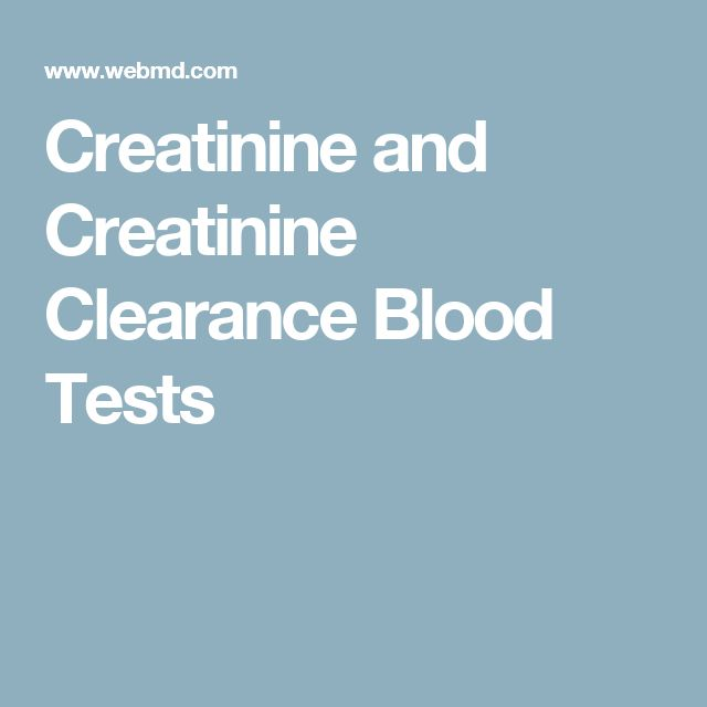 Creatinine and Creatinine Clearance Blood Tests