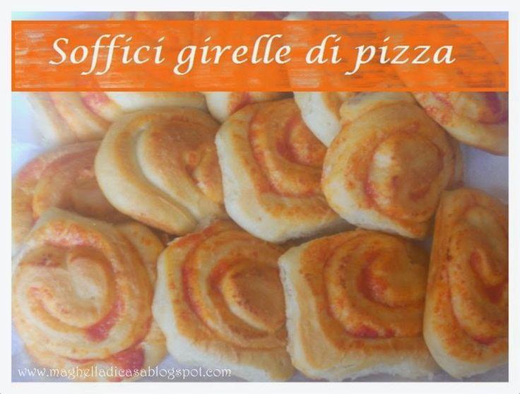 Maghella di casa : MERENDA FAI DA TE PER BAMBINI: LE GIRELLE DI PIZZA