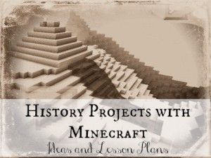 History projects using Minecraft - ideas and a free lesson plan. #homeschool
