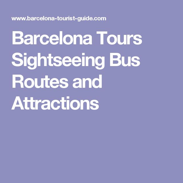 Barcelona Tours Sightseeing Bus Routes and Attractions