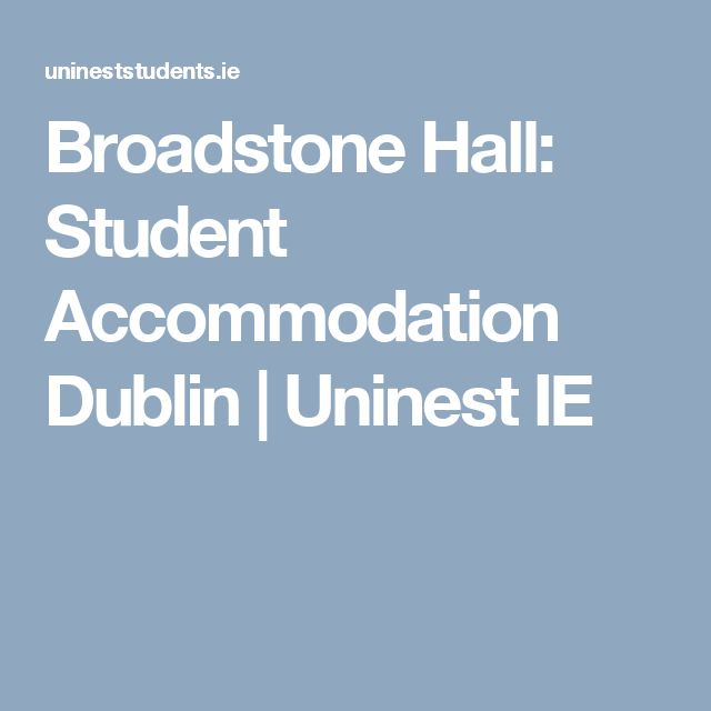 Broadstone Hall: Student Accommodation Dublin | Uninest IE