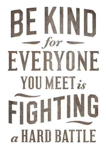 True story.Thoughts, Remember This, Inspiration, Simon Walker, Be Kind, So True, Favorite Quotes, Bekind, Kind Matter
