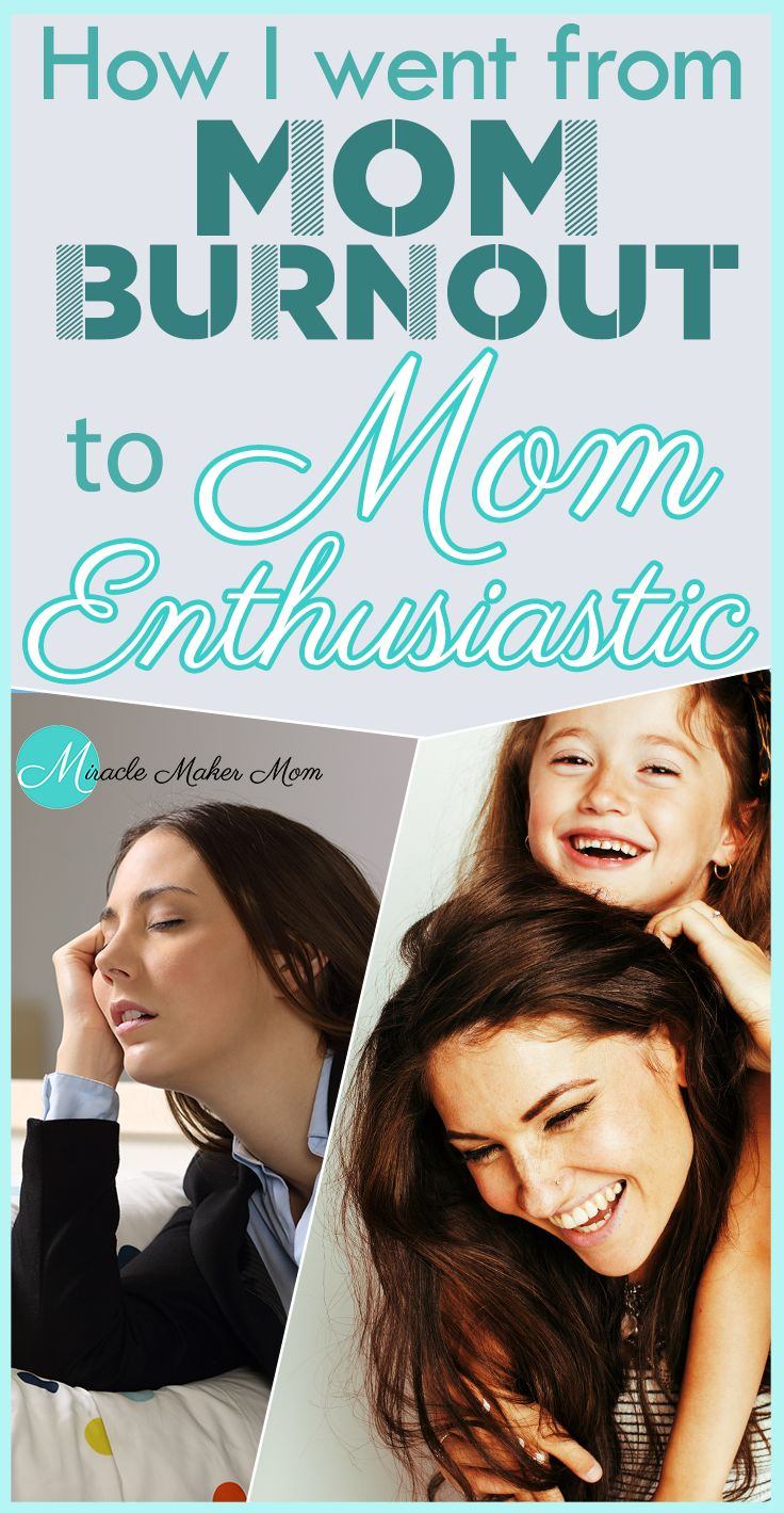 How I went from Mom Burnout to Mom Enthusiastic - Miracle Maker Mom
