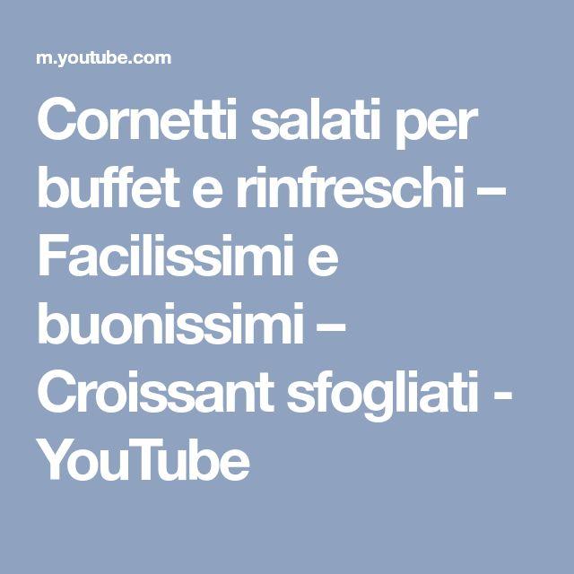 Cornetti salati per buffet e rinfreschi – Facilissimi e buonissimi – Croissant sfogliati - YouTube