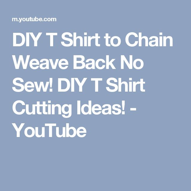 DIY T Shirt to Chain Weave Back No Sew! DIY T Shirt Cutting Ideas! - YouTube