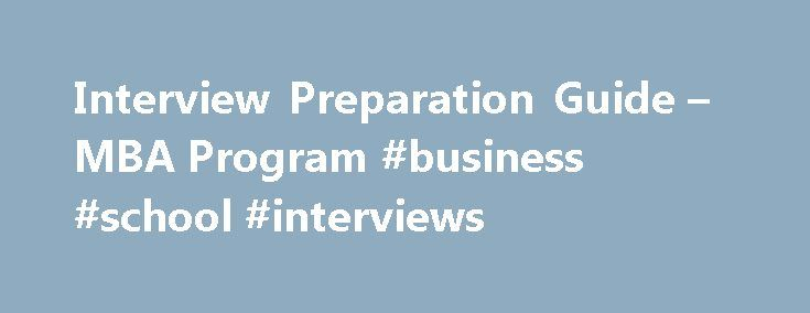 Interview Preparation Guide – MBA Program #business #school #interviews http://zambia.remmont.com/interview-preparation-guide-mba-program-business-school-interviews/  # Preparing for your interview Type of interview The MIT Sloan MBA Admissions Committee conducts behavioral event-based interviews. The concept behind the BEI is that past behavior is a reliable indicator of the future response in a similar situation. The BEI is different from traditional screening interviews in the following…