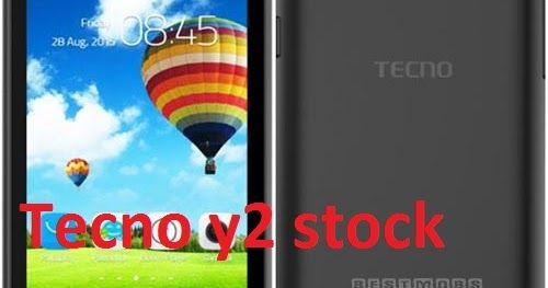 STOCK ROM TECNO Y2 FREE DOWNLOAD | mobiprox tips | Free