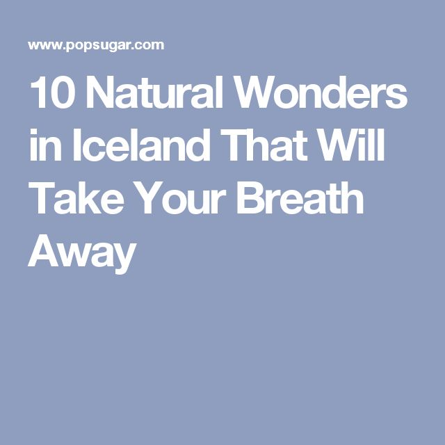 10 Natural Wonders in Iceland That Will Take Your Breath Away