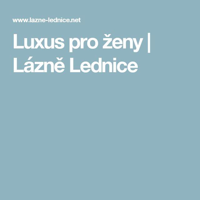 Luxus pro ženy | Lázně Lednice