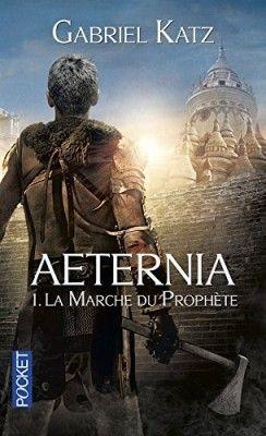 Découvrez Aeternia, Tome 1 : La marche du prophète de Gabriel Katz sur Booknode, la communauté du livre