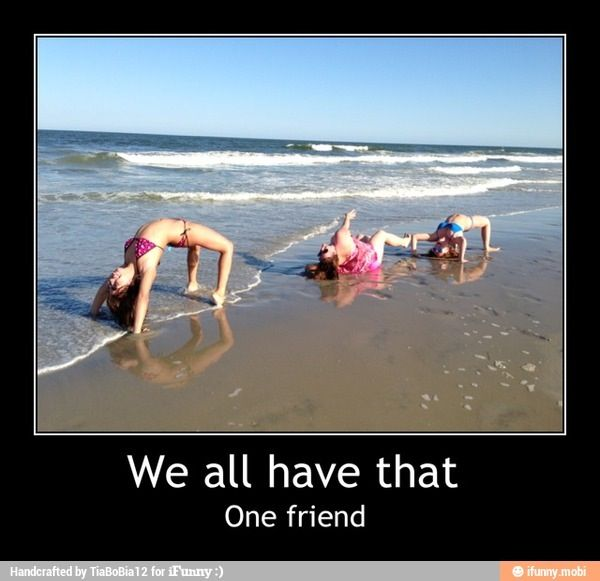 We all have that one friend.. | need a laugh? | Pinterest | Funny things and Humor