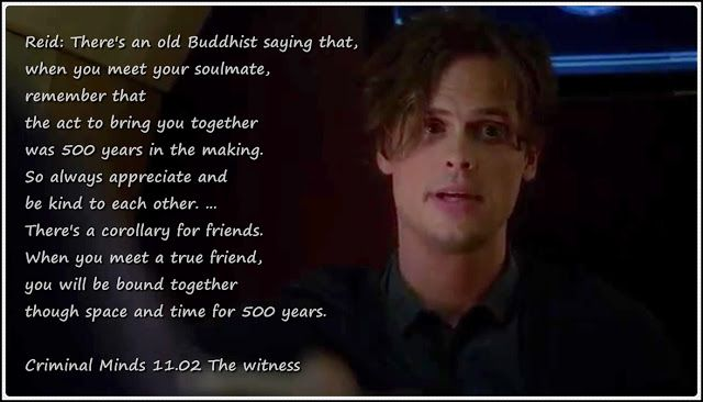CINEMA - TELEVISIONE - MUSICA - LETTERATURA: Buddhism, soulmate and friends Spencer Reid quote in Criminal Minds 11.02 The witness - Buddismo, anime gemelle e amicizia Citazione di Spencer Reid in Criminal Minds 11x02 Il testimone