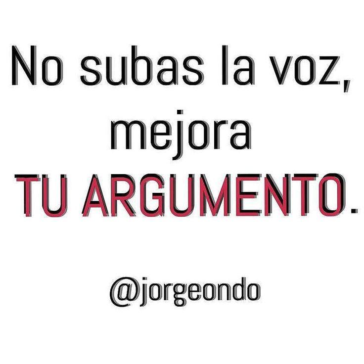 #AsiDeSimple @Regrann from @jorgeondo -  La razón no la tiene el que más alto habla  sino el que mejor argumento tiene. Mejorando nuestro argumento conseguiremos tener la razón. .  Otra cosa es que quieras saber quién grita más fuerte.. ______________________________________________________ #total_cvalenciana #match_valencia #valenciagrafias #madrid #barcelona #alicante  #Regrann #ebsTrainner
