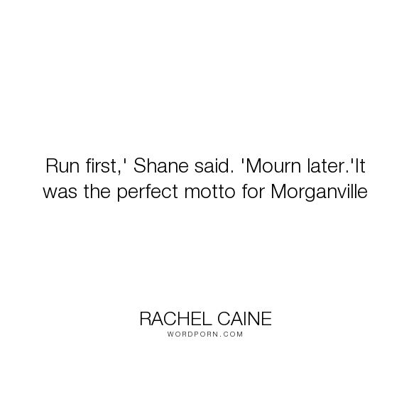 """Rachel Caine - """"Run first,' Shane said. 'Mourn later.'It was the perfect motto for Morganville"""". humor, vampire, fantasy, paranormal-romance"""