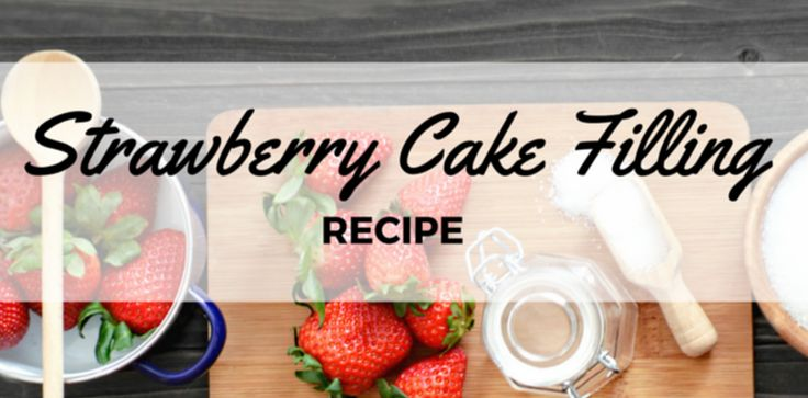 This is an easy to make strawberry filling that you will get rave reviews for! Strawberry Cake Filling Ingredients 2 1/2 to 3 cups...