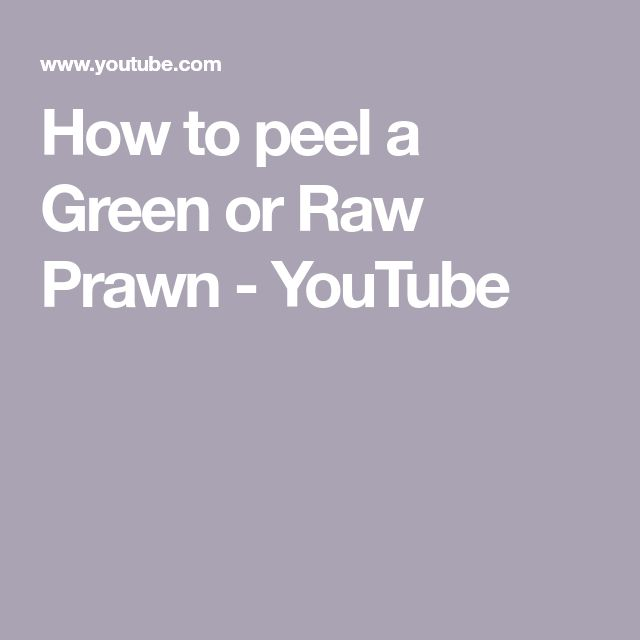 How to peel a Green or Raw Prawn - YouTube