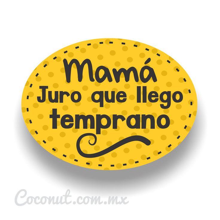 """Letrero para fiestas """"Mamá, juro que llego temprano"""" disponible en www.coconut.com.mx Síguenos en Facebook https://www.facebook.com/coconutstoremx/"""