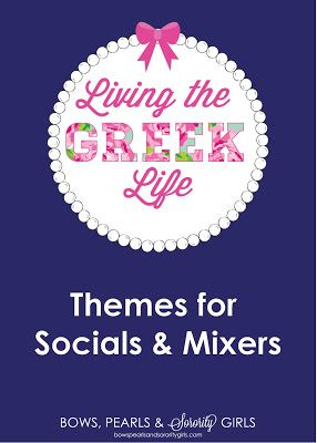 Bows, Pearls & Sorority Girls: Living the GREEK Life: Social Themes