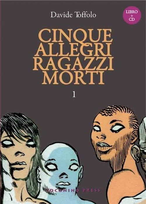 Cinque allegri ragazzi morti / Davide Toffolo Coconino Press, 2008